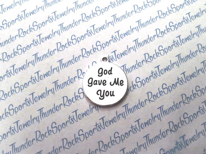 God Gave Me You Silver Pendant Charm